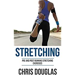 RUNNING: STRETCHING: Pre and Post Running Stretching Exercises (Flexibility, Warm Ups, Cool Downs, Fitness, Strength)
