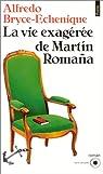 La Vie exagérée de Martin Romana