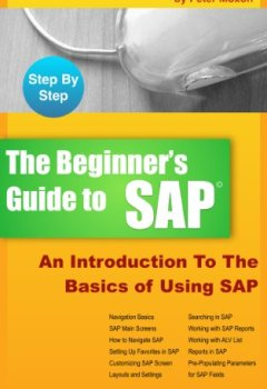 Livres Couvertures de BEGINNER'S GUIDE TO SAP: An Introduction To The Basics of Using SAP (English Edition)