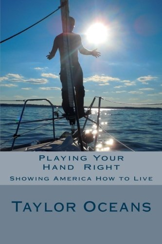 Playing Your Hand Right : Showing America How to Live: Anyone who can't admit a mistake hasn't learned from it yet.