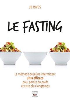 Livres Couvertures de Le Fasting - La méthode de jeûne intermittent ultra efficace pour perdre du poids et vivre longtemps