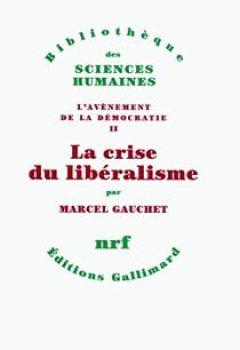 Livres Couvertures de L'avènement De La Démocratie. Tome 2, La Crise Du Libéralisme, 1880 1914