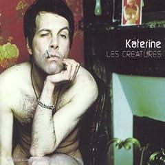 Katerine - Les créatures