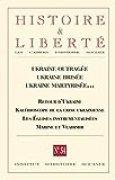Revue Histoire et Liberté nº54: Ukraine outragée Ukraine brisée Ukraine martyrisée...