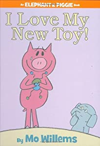 "Cover of ""I Love My New Toy! (An Elephant..."