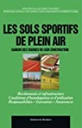 Les sols sportifs de plein air: Cahier des charges de leur construction