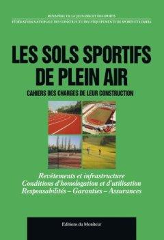 Livres Couvertures de Les sols sportifs de plein air: Cahier des charges de leur construction