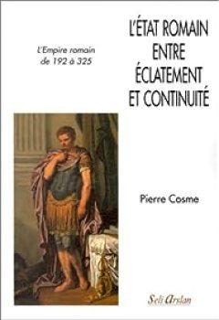 Livres Couvertures de L'Etat Romain Entre éclatement Et Continuité: L'empire Romain De 192 à 325