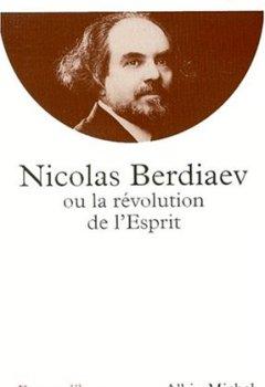 Livres Couvertures de Nicolas Berdiaev ou la révolution de l'esprit