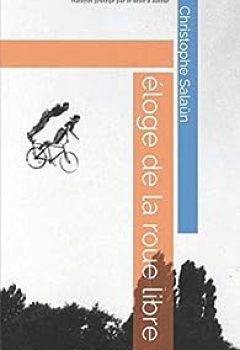 Livres Couvertures de Éloge De La Roue Libre: Essai