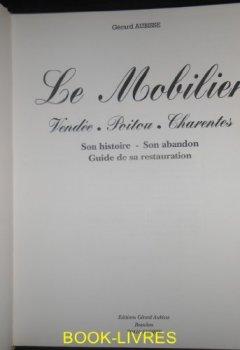 Livres Couvertures de Le mobilier, Vendée, Poitou, Charentes : Son histoire, son abandon, guide de sa restauration