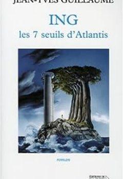 Télécharger ING : Les 7 Seuils D'Atlantis PDF eBook En Ligne Jean-Yves Guillaume