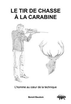 Livres Couvertures de Le tir de chasse à la carabine. L'homme au coeur de la technique