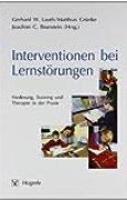Interventionen bei Lernstörungen: Förderung, Training und Therapie in der Praxis