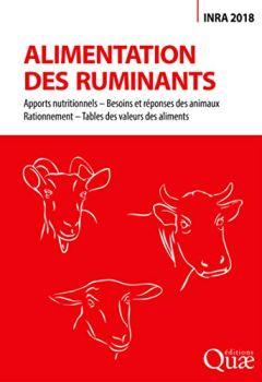 Livres Couvertures de Alimentation des ruminants: Apports nutritionnels - Besoins et réponses des animaux - Rationnement - Tables des valeurs des aliments