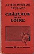 Châteaux de la loire Guides Michelin regionaux 1932 1933