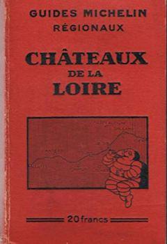 Livres Couvertures de Châteaux de la loire Guides Michelin regionaux 1932 1933