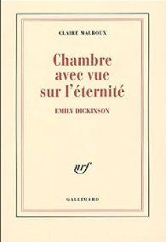 Chambre Avec Vue Sur L'éternité : Emily Dickinson