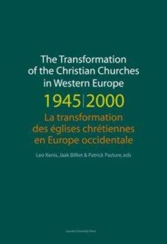 Livres Couvertures de The Transformation of the Christian Churches in Western Europe 1945-2000/La transformation des eglises chretiennes en Europe occidentale