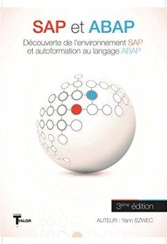 Livres Couvertures de SAP et ABAP: Découverte de l'environnement SAP et initiation au langage ABAP (Collection TYALGR t. 13)