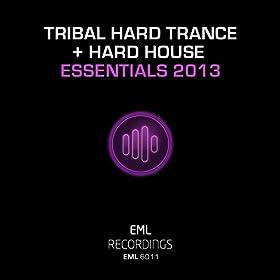 Tribal Hard Trance & Hard House Essentials 2013