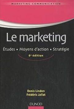 Livres Couvertures de Le Marketing   6ème édition   Études . Moyens D'action . Stratégie