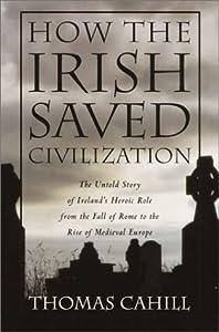 "Cover of ""How the Irish Saved Civilizatio..."