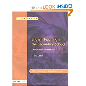 English Teaching in the Secondary School 2/e: Linking Theory and Practice David Stevens, Mike Fleming