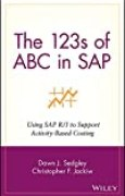[(The 123's of ABC in SAP : Using SAP R/3 to Support Activity-based Costing)] [By (author) Dawn J. Sedgley ] published on (September, 2001)