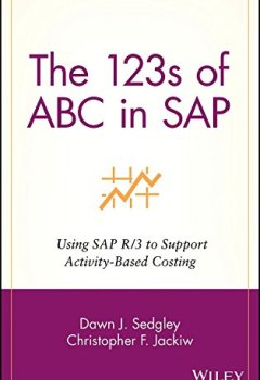Livres Couvertures de [(The 123's of ABC in SAP : Using SAP R/3 to Support Activity-based Costing)] [By (author) Dawn J. Sedgley ] published on (September, 2001)