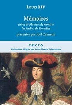 Télécharger Mémoires, Suivis De Manière De Visiter Les Jardins De Versailles PDF Livre Louis XIV