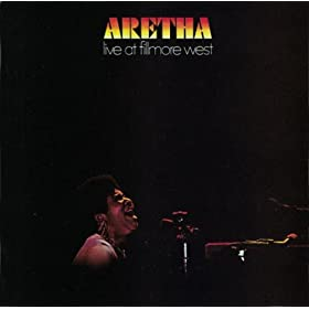 Aretha Franklin Live at the Filmore West