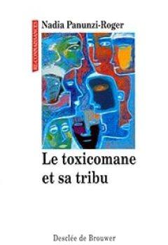 Livres Couvertures de Le Toxicomane Et Sa Tribu