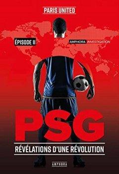 Livres Couvertures de PSG - Révélations d'une révolution - Episode 2