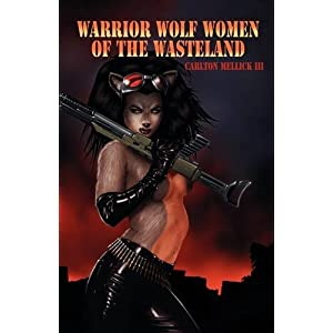 Warrior Wolf Women of the Wasteland by Carlton Mellick III