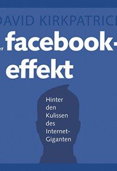 Buchdeckel von Der Facebook-Effekt: Hinter den Kulissen des Internet-Giganten