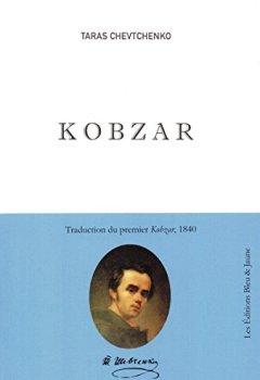 Kobzar [le Premier Kobzar, 1840] Traduit de l'ukrainien