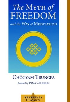 Livres Couvertures de The Myth of Freedom and the Way of Meditation