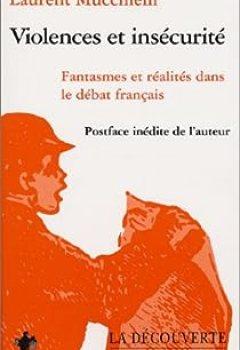 Livres Couvertures de Violence Et Insécurité : Fantasmes Et Réalités Dans Le Débat Français