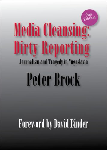 Media Cleansing, Dirty Reporting: Journalism and Tragedy in Yugoslavia