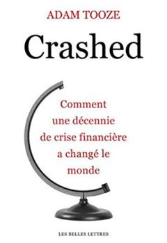Livres Couvertures de Crashed: Comment une décennie de crise financière a changé le monde