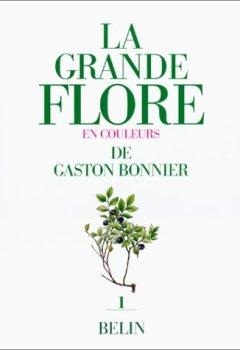 Livres Couvertures de La grande flore en couleurs. Tome 1