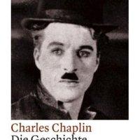 Die Geschichte meines Lebens / Charles Chaplin