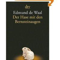 Der Hase mit den Bernsteinaugen : das verborgene Erbe der Familie Ephrussi / Edmund de Waal