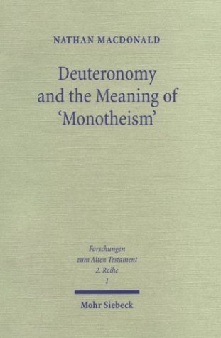 Deuteronomy & the Meaning of 'Monotheism (Forschungen Zum Alten Testament 2, 1)
