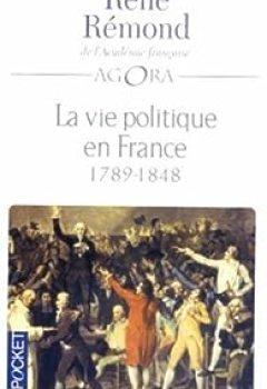 Télécharger La Vie Politique En France. Tome 1 : 1789 1848 PDF En Ligne Gratuitement