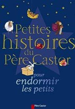 Livres Couvertures de Petites Histoires Du Père Castor Pour Endormir Les Petits