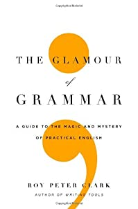 "Cover of ""The Glamour of Grammar: A Guide..."