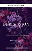 Depression - EINFACHE WEGE aus der DEPRESSION: Symptome einer Depression, URSACHE, Depression-TEST, Depression behandeln, SELBSTHILFE, Meditation