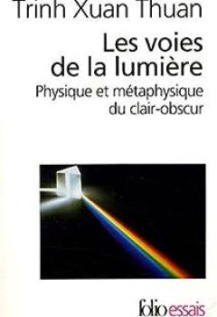 Livres Couvertures de Les Voies De La Lumière : Physique Et Métaphysique Du Clair Obscur